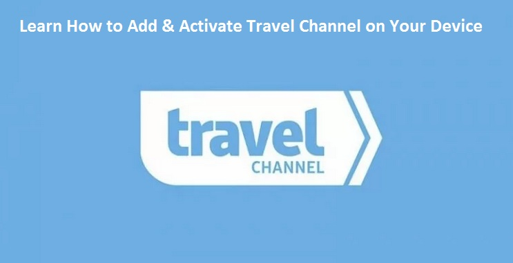 Activate Travel Channel on Any Device